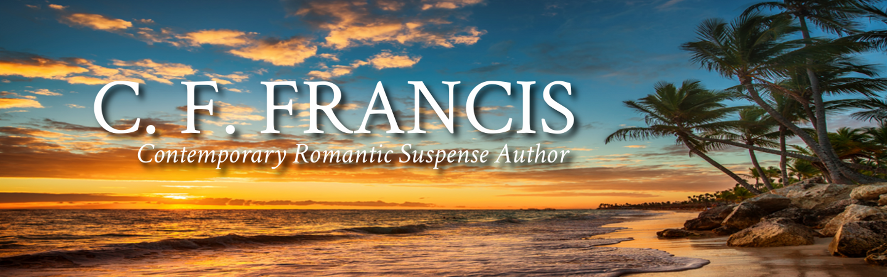 C. F. FRANCIS, Contemporary Romantic Suspense Author